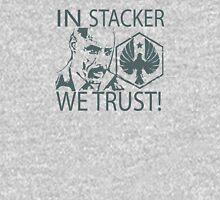 IN STACKER WE TRUST! Unisex T-Shirt