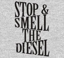 Stop And Smell The Diesel by Look Human