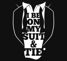 I Be On My Suit & Tie by Look Human