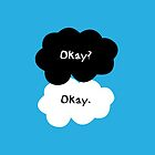 "The Fault in Our Stars - ""Okay?"" ""Okay.""  by Marisa Gamez"