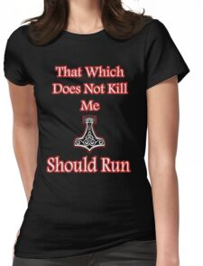 That which does not kill me should run Viking Womens Fitted T-Shirt