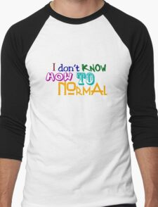 I don't know how to normal Men's Baseball ¾ T-Shirt