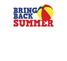 BRING BACK SUMMER! with beach ball Photographic Print
