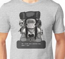 You shouldn't have done that. Unisex T-Shirt