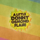 ♪ A Little Donny Osmond Flair! ♪ by bleerios