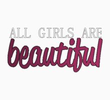 All Girls Are Beautiful Kids Tee