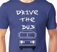 Drive The Bus (White Text on Blue) Unisex T-Shirt