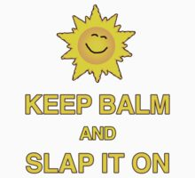 Keep Balm and Slap it on - T shirt One Piece - Short Sleeve