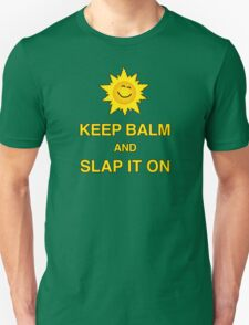 Keep Balm and Slap it on - T shirt T-Shirt
