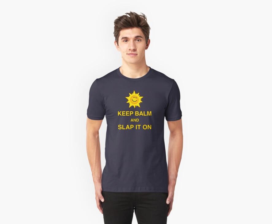 Keep Balm and Slap it on - T shirt by BlueShift