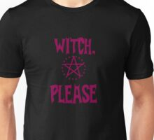 Witch, Please (pink text) Unisex T-Shirt