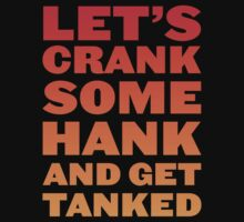 Crank Some Hank And Get Tanked by Look Human