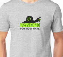 Patience - you must have VRS2 Unisex T-Shirt