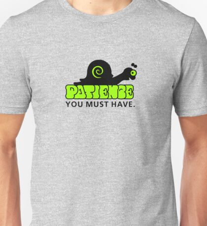 Patience - you must have VRS2 T-Shirt