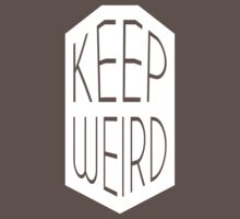 Keep Weird | FreshTS by FreshThreadShop