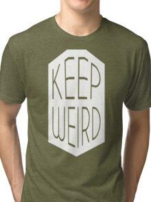 Keep Weird | FreshTS Tri-blend T-Shirt