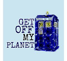 Get Off My Planet ... Photographic Print