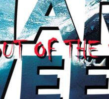 Shark Week!! Stay Out Of The Water!! Sticker