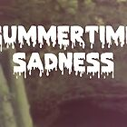 Summertime Sadness by Tom Monforti