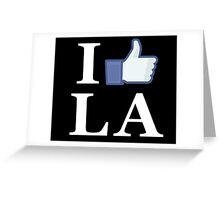 I Like LA - I Love LA - Los Angeles Greeting Card