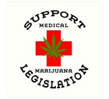 Support Medical Marijuana Art Print