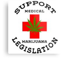 Support Medical Marijuana Metal Print