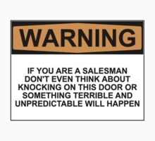 Warning: if you are a salesman don't even think about knocking on this door or something terrible and unpredictable will happen by Bundjum