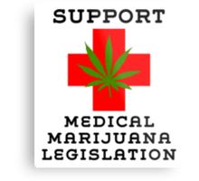 Support Medical Marijuana Legislation Metal Print