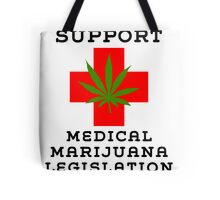 Support Medical Marijuana Legislation Tote Bag