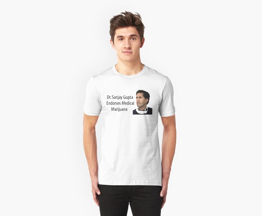 Dr. Sanjay Gupta Endorses Medical Marijuana T-shirt  by MarijuanaTshirt