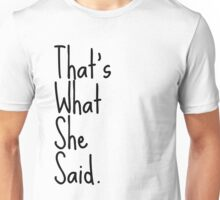 That's What She Said | Black Unisex T-Shirt