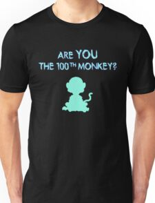 Are YOU the 100th monkey? Unisex T-Shirt