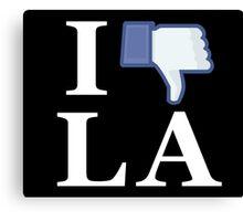 I Unlike LA - I Love LA - Los Angeles Canvas Print