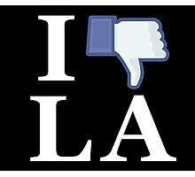 I Unlike LA - I Love LA - Los Angeles Photographic Print