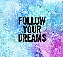 Follow Your Dreams by Rachel Farabaugh