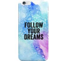 Follow Your Dreams iPhone Case/Skin