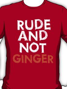 """Rude and Not Ginger"" - white/orange T-Shirt"