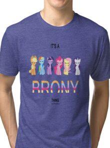 All - It's a brony thing Tri-blend T-Shirt