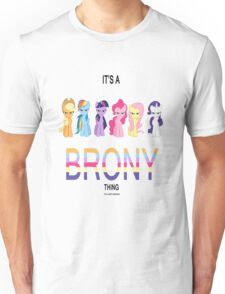 All - It's a brony thing Unisex T-Shirt