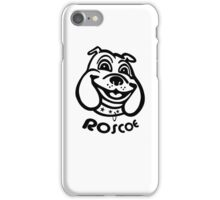 Roscoe! (black) iPhone Case/Skin