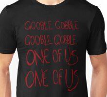 Gooble Gobble, Gooble gobble, one of us, one of us Unisex T-Shirt