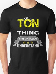 TON It's thing you wouldn't understand !! - T Shirt, Hoodie, Hoodies, Year, Birthday T-Shirt