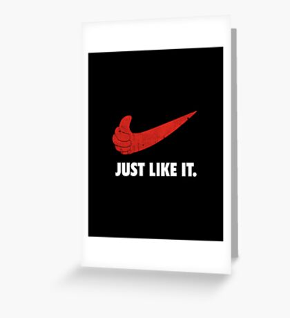 Just Like It. Greeting Card