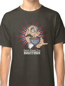 Don't Panic, Im British Classic T-Shirt