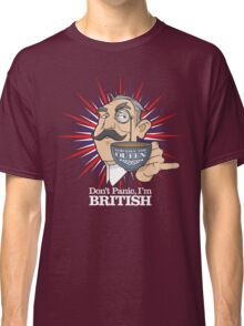 Don't Panic, Im British Classic T-Shirt