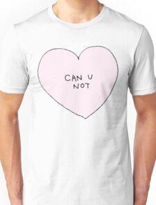 Can U Not Unisex T-Shirt