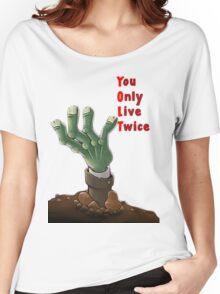 You Only Live Twice Women's Relaxed Fit T-Shirt