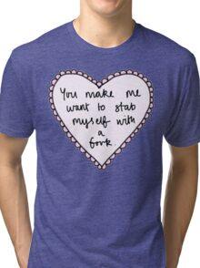 Stab myself with a Fork Tri-blend T-Shirt