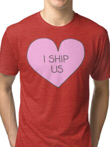 I ship us Tri-blend T-Shirt