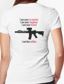 I am the Militia. Womens Fitted T-Shirt